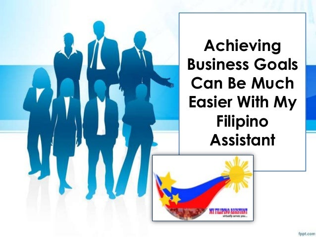 Achieving Business Goals Can Be Much Easier With My Filipino Assistant