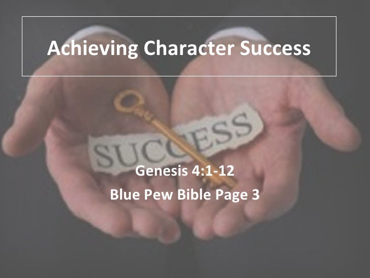 Achieving Character Success Genesis 4:1-12 Blue Pew Bible Page 3