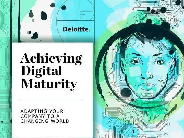 Source: 2017 MIT SMR and Deloitte Digital business researchCopyright © 2017 Deloitte Development LLC. All rights reserved....