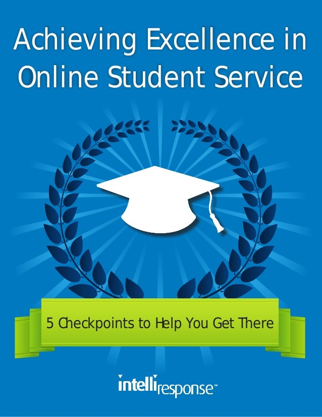Achieving Excellence in Online Student Service  5 Checkpoints to Help You Get There