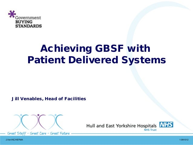 J.Ven/NC/HEFMA 1:091012 Jill Venables, Head of Facilities Achieving GBSF with Patient Delivered Systems