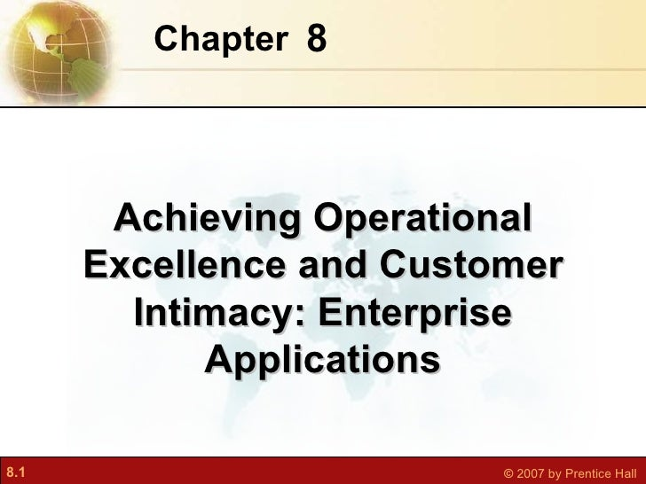 8 Chapter   Achieving Operational Excellence and Customer Intimacy: Enterprise Applications