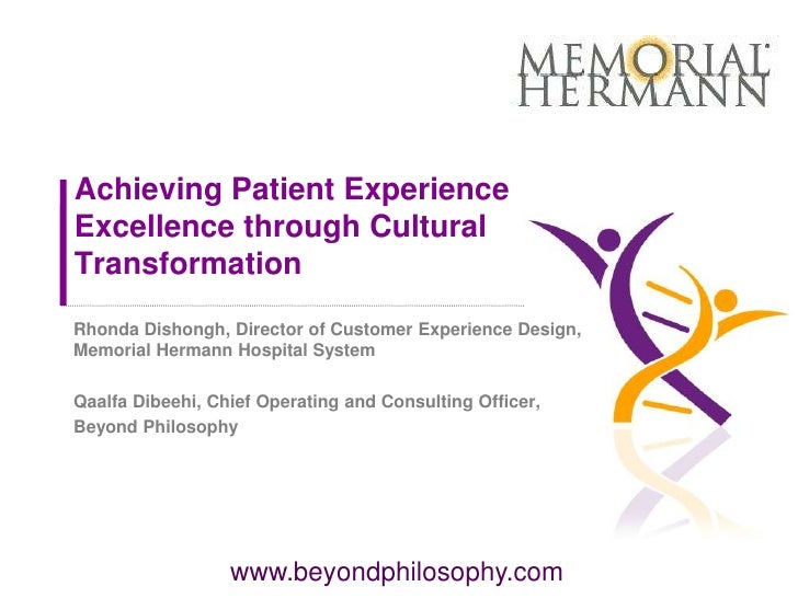 Achieving Patient ExperienceExcellence through CulturalTransformationRhonda Dishongh, Director of Customer Experience Desi...