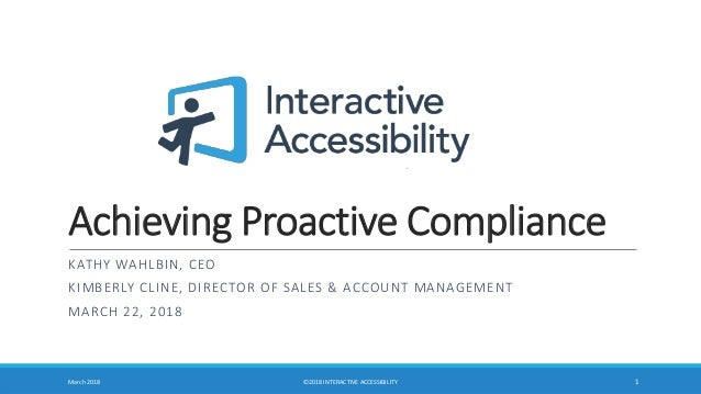 Achieving Proactive Compliance KATHY WAHLBIN, CEO KIMBERLY CLINE, DIRECTOR OF SALES & ACCOUNT MANAGEMENT MARCH 22, 2018 Ma...