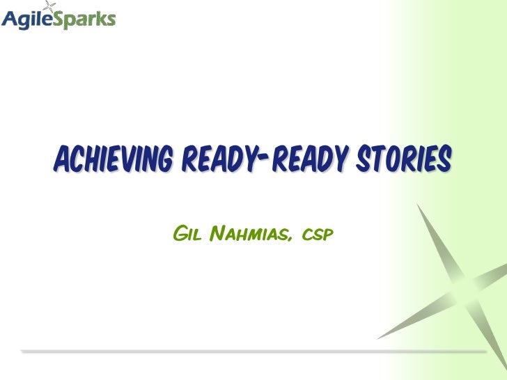 Achieving ready-ready stories<br />Gil Nahmias, csp<br />