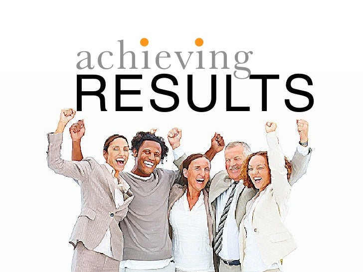 . . achieving RESULTS
