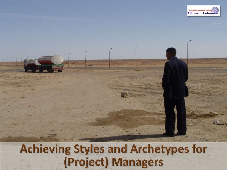 Achieving Styles and Archetypes for (Project) Managers<br />