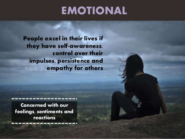 People excel in their lives if they have self-awareness, control over their impulses, persistence and empathy for others E...