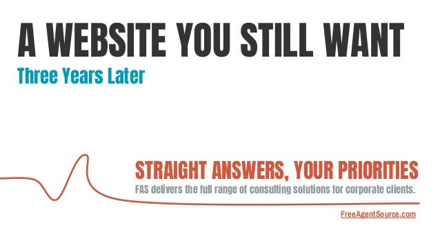 STRAIGHT ANSWERS, YOUR PRIORITIES FAS delivers the full range of consulting solutions for corporate clients. FreeAgentSour...