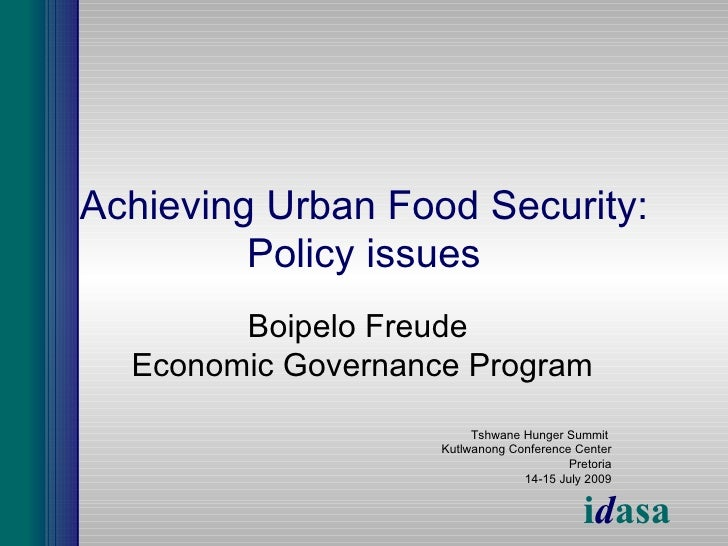 Achieving Urban Food Security:          Policy issues         Boipelo Freude   Economic Governance Program                ...