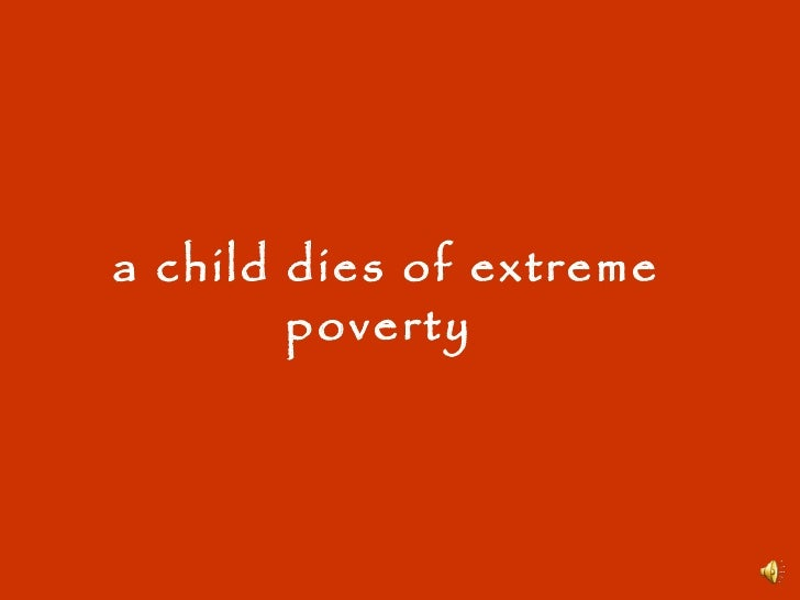 a child dies of extreme poverty