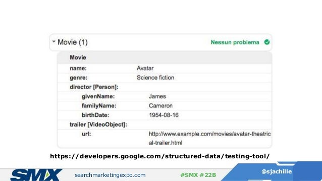 searchmarketingexpo.com @sjachille #SMX #22B https://developers.google.com/structured-data/testing-tool/