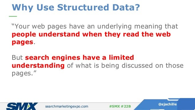 """searchmarketingexpo.com @sjachille #SMX #22B """"Your web pages have an underlying meaning that people understand when they r..."""