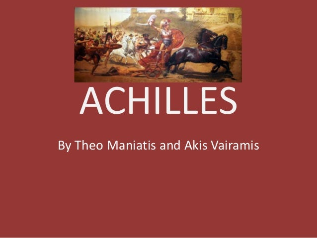 ACHILLES By Theo Maniatis and Akis Vairamis