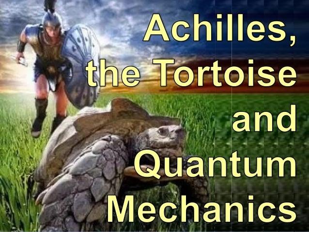 CSR: Culture, Science and Religion Achilles, the Tortoise and Quantum Mechanics pagina 1 5-1-2018