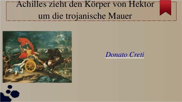Achilles zieht den Körper von Hektor um die trojanische Mauer Donato Creti