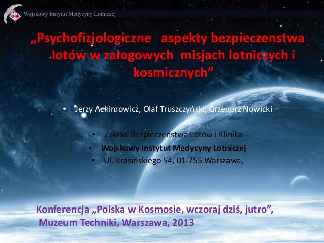 """""""Psychofizjologiczne aspekty bezpieczenstwa lotów w załogowych misjach lotniczych i kosmicznych"""" • Jerzy Achimowicz, Olaf ..."""