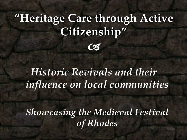 """ Heritage Care through Active Citizenship""  <ul><li>Historic Revivals and their influence on local communities </li></ul..."