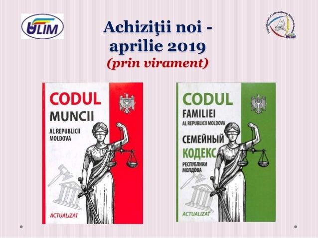 Achiziţii noi - aprilie 2019 (prin virament)