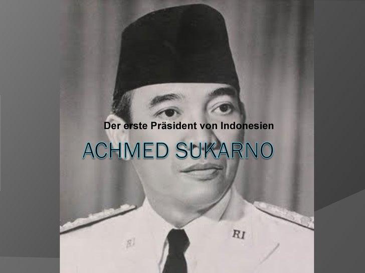 Der erste Präsident von Indonesien