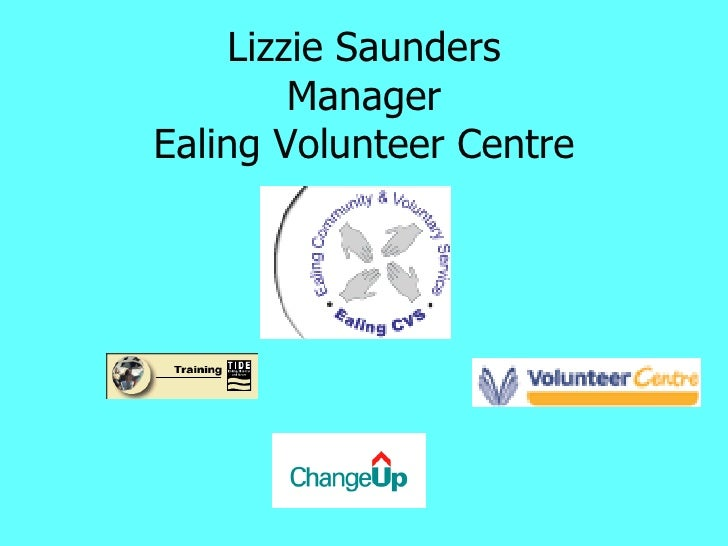Lizzie Saunders Manager Ealing Volunteer Centre