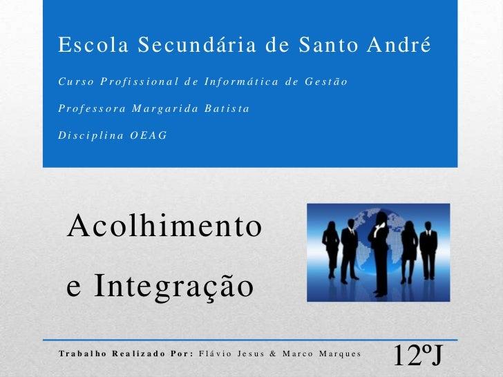 Escola Secundária de Santo AndréCurso Profissional de Informática de GestãoProfessora Margarida BatistaDisciplina OEAG  Ac...