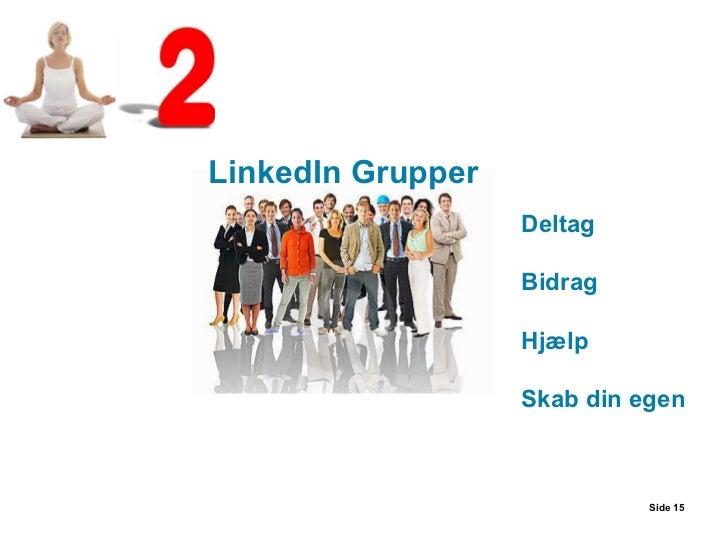 Side  Deltag Bidrag Hjælp Skab din egen LinkedIn Grupper
