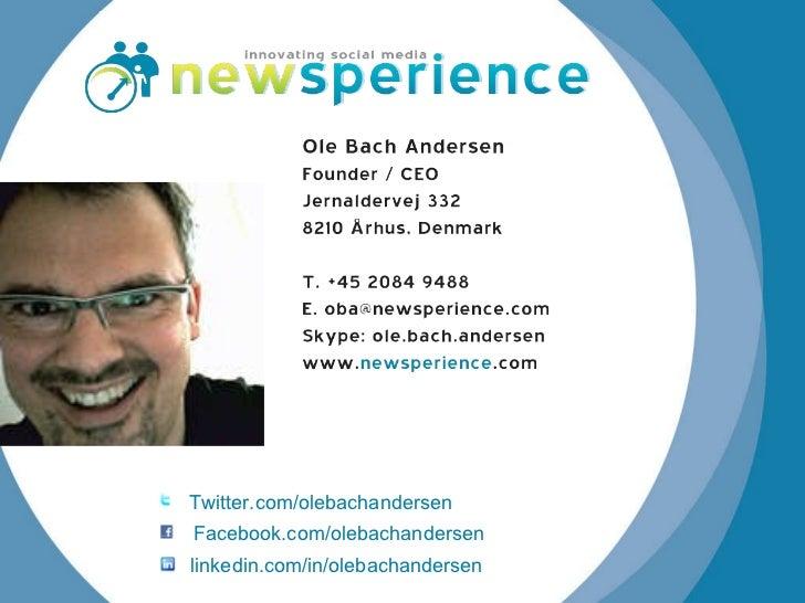 Twitter.com/olebachandersen Facebook.com/olebachandersen linkedin.com/in/olebachandersen