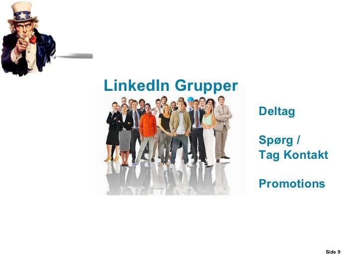 Side  Deltag Spørg / Tag Kontakt Promotions LinkedIn Grupper