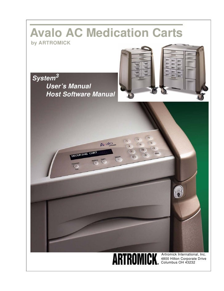Avalo AC Medication Carts by ARTROMICK     System3     User's Manual     Host Software Manual                             ...