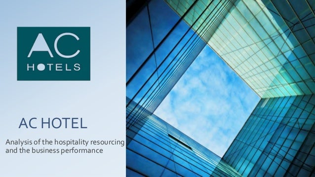AC HOTEL Analysis of the hospitality resourcing and the business performance