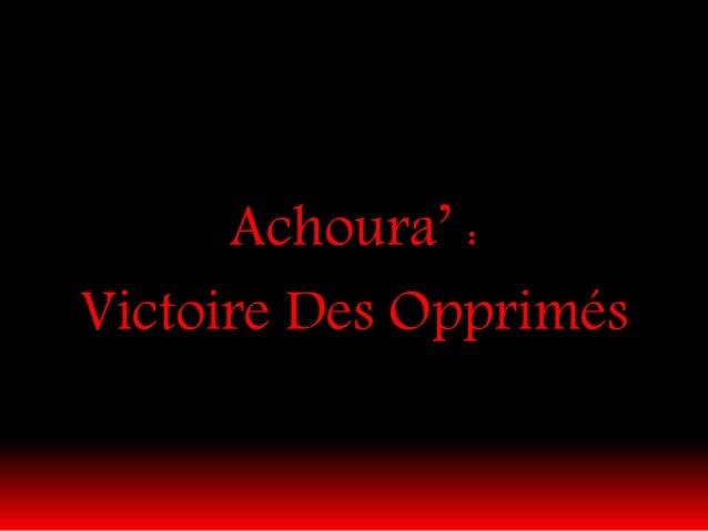 Achoura' : Victoire Des Opprimés
