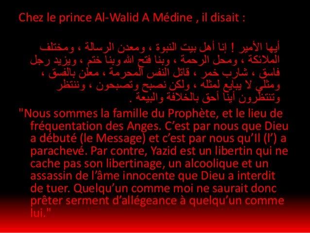 • Avant de quitter la Maison de Dieu, l'imam Hussein avait accomplit le pèlerinage, mais il du écourter les rites de ce de...