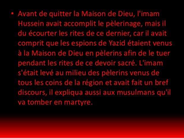 L'imam Hussein savait que son assassinat était inévitable, il était déterminé lui aussi à ne pas prêter le serment d'allég...