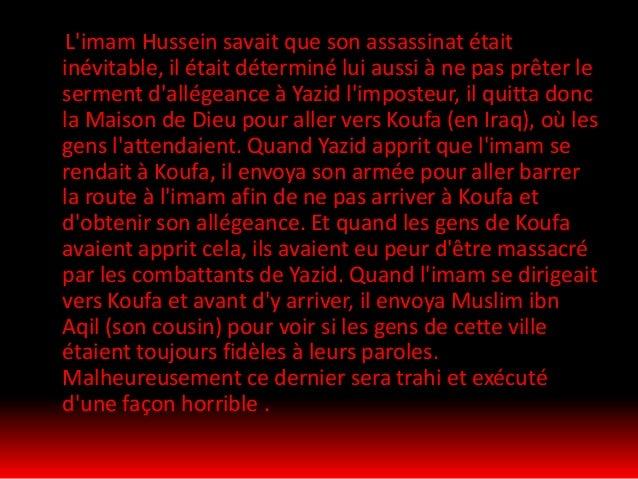 Quand l'imam, sa famille et ses partisans arrivèrent à Karbala (nom d'un désert près de la ville de Koufa), ils furent enc...