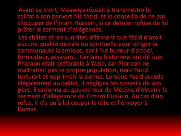 Après avoir été informé par le gouvernement de Médine sur cette demande, l'imam Hussein partit avec sa famille vers la mai...