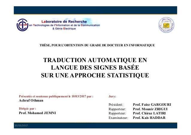TRADUCTION AUTOMATIQUE EN LANGUE DES SIGNES BASÉE SUR UNE APPROCHE STATISTIQUE Présentée et soutenue publiquement le 10/03...