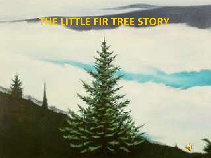 THE LITTLE FIR TREE STORY