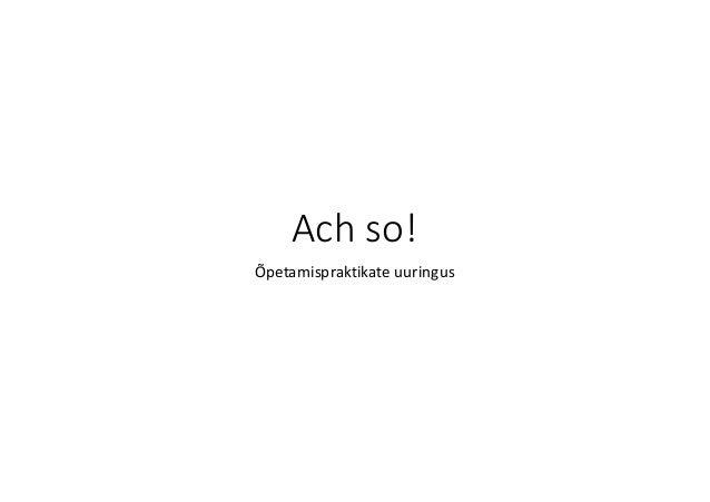 Achso! Õpetamispraktikate uuringus