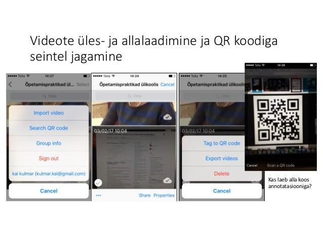 Videote üles- jaallalaadimine jaQRkoodiga seintel jagamine Kas laeb alla koos annotatasiooniga?