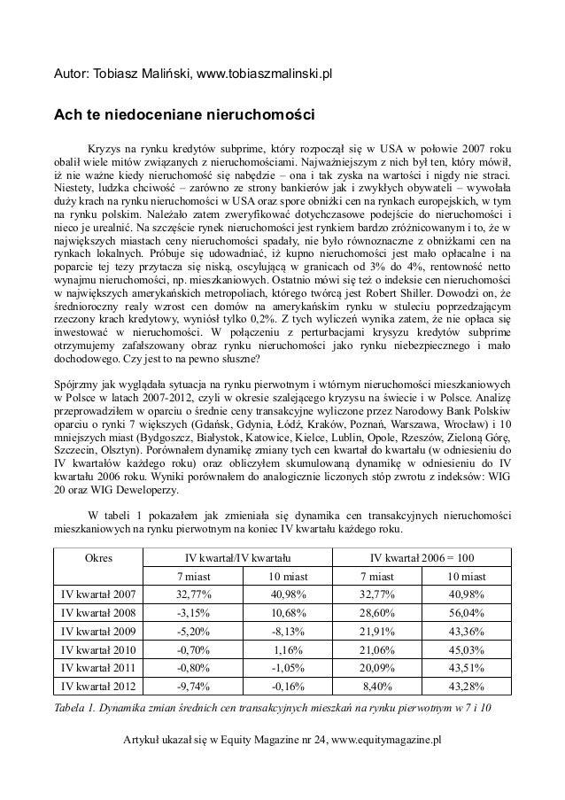 Autor: Tobiasz Maliński, www.tobiaszmalinski.pl  Ach te niedoceniane nieruchomości Kryzys na rynku kredytów subprime, któr...