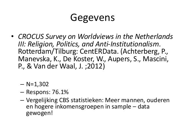 Gegevens • CROCUS Survey on Worldviews in the Netherlands III: Religion, Politics, and Anti-Institutionalism. Rotterdam/Ti...