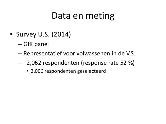 Data en meting • Survey U.S. (2014) – GfK panel – Representatief voor volwassenen in de V.S. – 2,062 respondenten (respons...