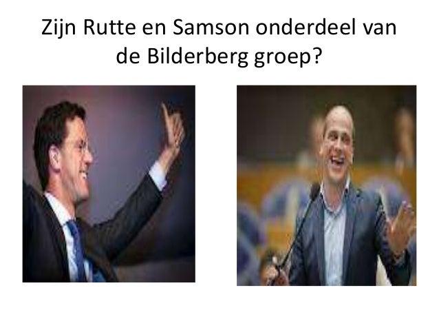 Zijn Rutte en Samson onderdeel van de Bilderberg groep?