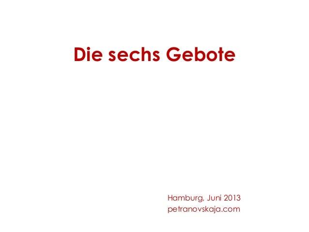 Die sechs Gebote Hamburg, Juni 2013 petranovskaja.com