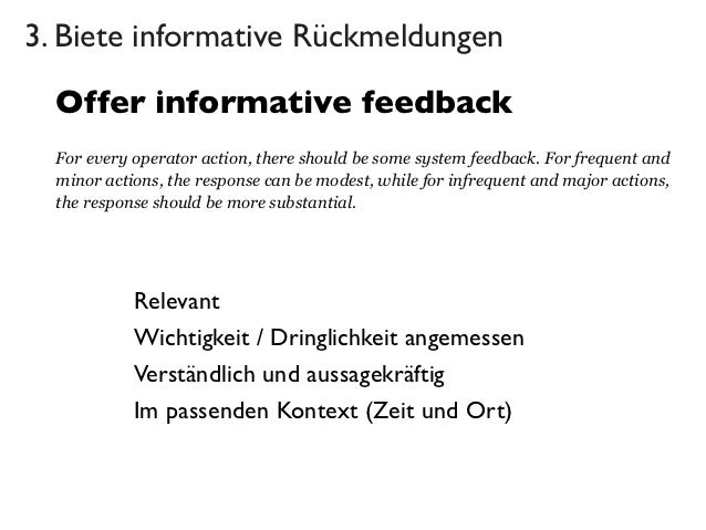 3. Biete informative Rückmeldungen  Offer informative feedback  For every operator action, there should be some system fee...