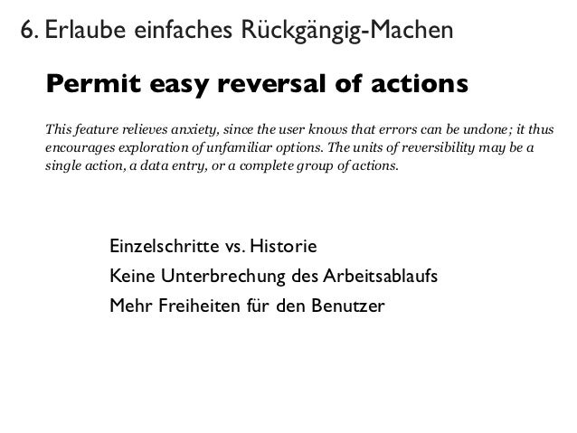 6. Erlaube einfaches Rückgängig-Machen  Permit easy reversal of actions  This feature relieves anxiety, since the user kno...
