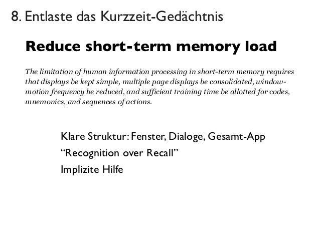 8. Entlaste das Kurzzeit-Gedächtnis  Reduce short-term memory load  The limitation of human information processing in shor...