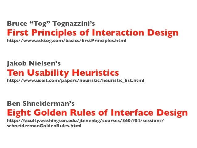 "Bruce ""Tog"" Tognazzini'sFirst Principles of Interaction Designhttp://www.asktog.com/basics/firstPrinciples.htmlJakob Nielse..."