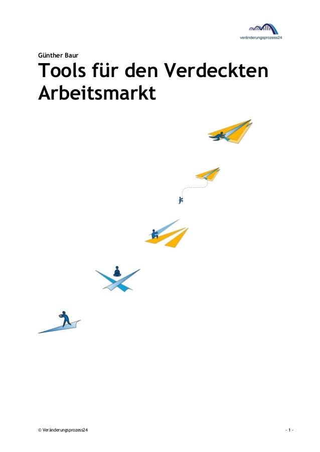 © Veränderungsprozess24 - 1 - Günther Baur Tools für den Verdeckten Arbeitsmarkt